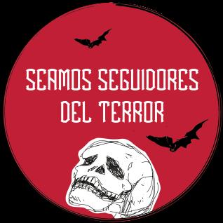 SEAMOS SEGUIDORES DEL TERROR